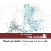 The ESRI Guide to GIS Analysis,: Volume 3 by Andy Mitchell