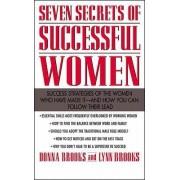 Seven Secrets of Successful Women by Donna Brooks