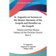 St. Augustin on Sermon on the Mount, Harmony of the Gospels and Homilies on the Gospels (1887): vol.6 by Edmund O. P. Augustine
