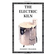 The Electric Kiln: User's Manual by Harry Fraser