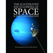 The Illustrated Encyclopedia of Space & Space Exploration by Giles Sparrow