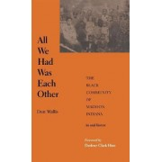 All We Had Was Each Other by Don Wallis