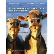 Handbook of Livestock Management by Richard A. Battaglia