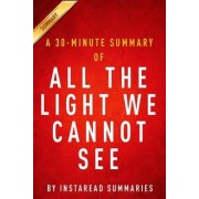 A 30-Minute Summary of All the Light We Cannot See by Instaread Summaries
