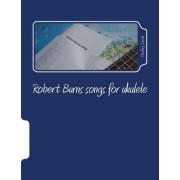 Robert Burns Songs for Ukulele by Ondrej Sarek