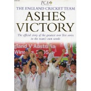 Ashes Victory, The England Cricket Team, The Official Story Of The Greatest Ever Test Series In The Team's Own Words