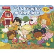 Let's Imagine on the Farm by Fisher-Price