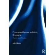 Discursive Illusions in Public Discourse