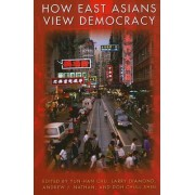 How East Asians View Democracy by Yun-Han Chu