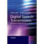 Digital Speech Transmission by Peter Vary