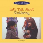 Let's Talk about Stuttering by Susan Kent