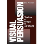 Visual Persuasion by Paul Messaris