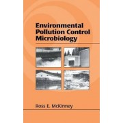 Environmental Pollution Control Microbiology by Ross E McKinney