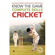 Know the Game: Complete skills: Cricket by Luke Sellers
