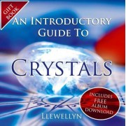 An Introductory Guide To Crystals by Llewellyn