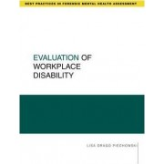 Evaluation of Workplace Disability by Lisa Drago Piechowski