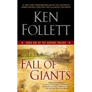 Century 1. Fall of Giants by Ken Follett