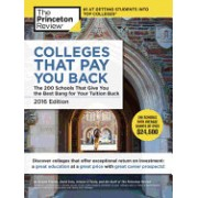 Colleges That Pay You Back: The 200 Schools That Give You the Best Bang for Your Tuition Buck