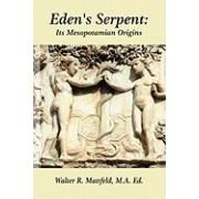 Eden's Serpent: It's Mesopotamian Origins