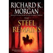 The Steel Remains by Richard K Morgan