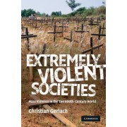 Extremely Violent Societies by Christian Gerlach