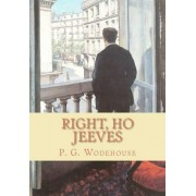 Right, Ho Jeeves by P G Wodehouse