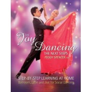 The Joy of Dancing: The Next Steps by Peggy Spencer