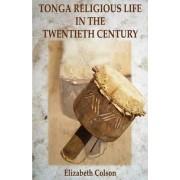 Tonga Religious Life in the Twentieth Century by Elizabeth Colson