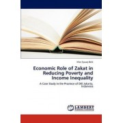 Economic Role of Zakat in Reducing Poverty and Income Inequality by Beik Irfan Syauqi