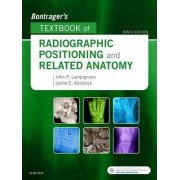 Bontrager's Textbook of Radiographic Positioning and Related Anatomy by John Lampignano