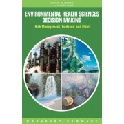 Environmental Health Sciences Decision Making by and Medicine Research Roundtable on Environmental Health Sciences