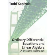 Ordinary Differential Equations and Linear Algebra by Todd Kapitula