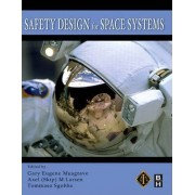 Safety Design for Space Systems by Gary E. Musgrave