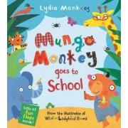 Mungo Monkey goes to School by Lydia Monks