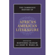 The Cambridge History of African American Literature by Maryemma Graham