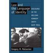 Law and the Language of Identity by Greg M. Matoesian