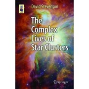 The Complex Lives of Star Clusters by David S. Stevenson