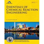 Essentials of Chemical Reaction Engineering by H. Scott Fogler