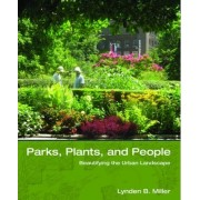 Parks, Plants, and People by Lynden B. Miller