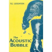 The Acoustic Bubble by T.G. Leighton