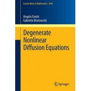 Degenerate Nonlinear Diffusion Equations by Angelo Favini