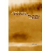 Reasoning, Meaning and Mind by Professor of Philosophy Gilbert Harman