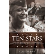 Ten Stars: The African American Journey of Gary Coopermarine General, Diplomat, Businessman, and Politician