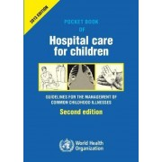 Pocket Book of Hospital Care for Children by World Health Organization(WHO)