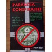 Paranoia Conspiratiei - Daniel Pipes