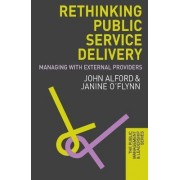Rethinking Public Service Delivery by John Alford