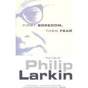 First Boredom, Then Fear by Richard Bradford
