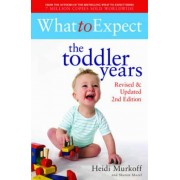 What to Expect: The Toddler Years 2nd Edition by Heidi E. Murkoff
