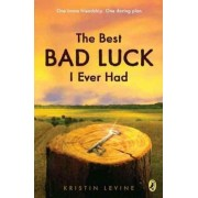 The Best Bad Luck I Ever Had by Kristin Levine
