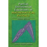 Partial Differential Equations of Mathematical Physics by Arthur Webster